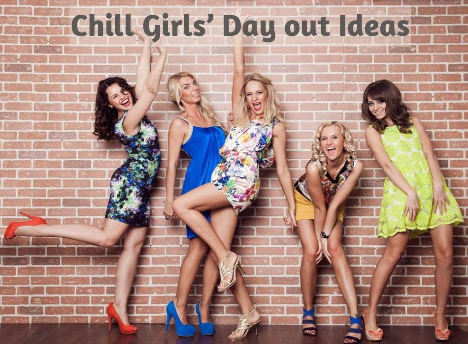 Chill Girls Day out Ideas