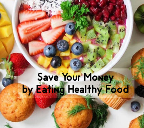 Save Your Money by Eating Healthy Food