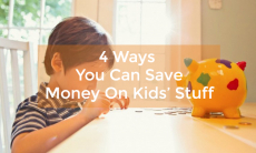 4 Ways You Can Save Money On Kids' Stuff