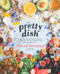 The Pretty Dish: Everyday Recipes & Beauty DIYs $19.49 (REG $29.99)