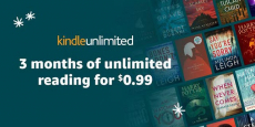 Kindle Unlimited only $0.99 for 3 months!