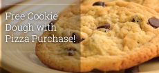 Free Chocolate Chip Cookie Dough With Any Pizza!