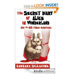 FREE Kindle eBook: The Secret Diary of Alice in Wonderland, Age 42 and Three-Quarters [Kindle Edition]