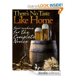 FREE eBook: There's No Taste Like Home: Beer-Making for the Complete Novice