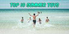 Score the Top 10 Summer Toys for 2018!