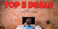 Top 5 Deals Of The Week!