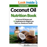 FREE Kindle eBook: Coconut Oil Nutrition Book – 30 Coconut Oil Recipes And 130 Applications!