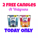 2 FREE Glade Candles at Walgreens! TODAY ONLY