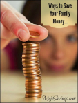 Ways to Save Your Family Money…