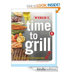 Weber's Time to Grill: Get In. Get Out. Get Grilling. Cookbook Free For Kindle!