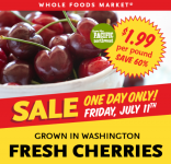 Cherries only $1.99 lb at Whole Foods, 7/11 Only!